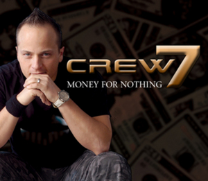 CREW 7 - Money For Nothing