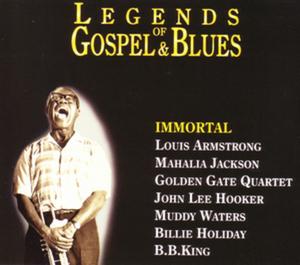 VARIOUS - Legends Of Gospel & Blues Immortal