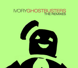 IVORY - Ghostbusters - The Remixes