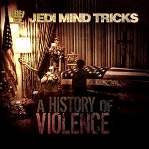 JEDI MIND TRICKS - A History Of Violence