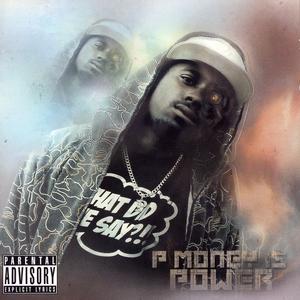 P MONEY - P Money Is Power