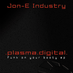 JON E INDUSTRY - Funk On Your Booty EP