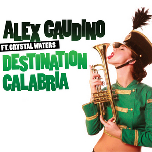 GAUDINO, Alex feat CRYSTAL WATERS - Destination Calabria