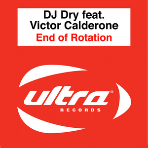 DJ DRY feat VICTOR CALDERONE - End Of Rotation (Victor Calderone's Let Me Set You Free edit)