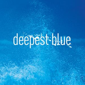 DEEPEST BLUE - Deepest Blue