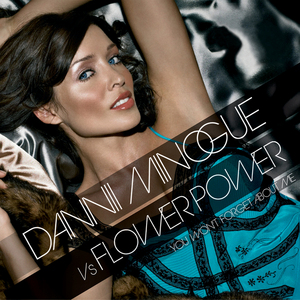 MINOGUE, Dannii vs FLOWER POWER - You Won't Forget About Me