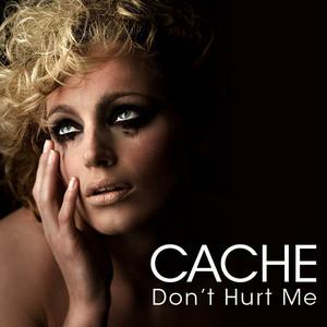 CACHE - Don't Hurt Me