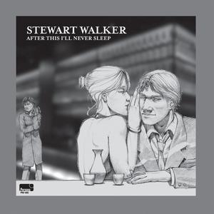WALKER, Stewart - After This I'll Never Sleep