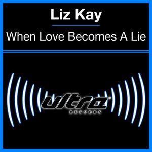 KAY, Liz - When Love Becomes A Lie