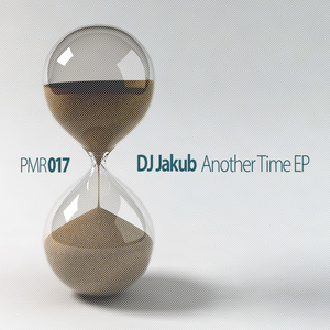 DJ JAKUB - Another Time EP