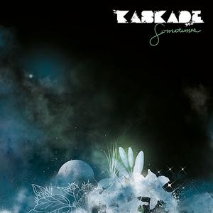 KASKADE - Sometimes
