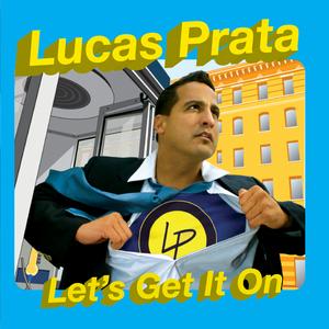PRATA, Lucas - Let's Get It On