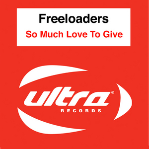 FREELOADERS - So Much Love To Give