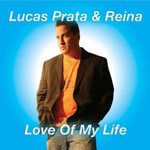 PRATA, Lucas/REINA - Love Of My Life
