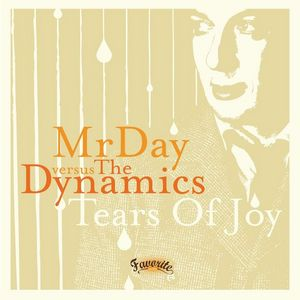 MR DAY/THE DYNAMICS - Tears Of Joy