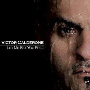 CALDERONE, Victor - Let Me Set You Free