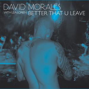MORALES, David with LEA LORIEN - Better That U Leave