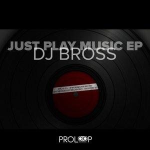 DJ BROSS - Just Play Music