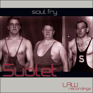 SUBLET - Soul Fry