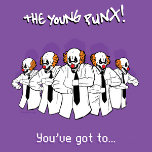 YOUNG PUNX, The - You've Got To?