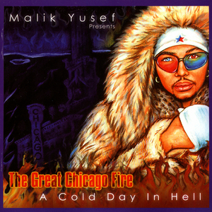 YUSEF, Malik/VARIOUS - The Great Chicago Fire: A Cold Day In Hell