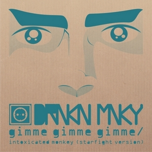 DRNKN MNKY - Gimme Gimme Gimme