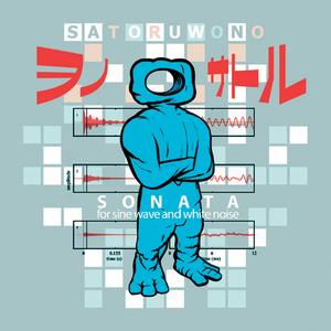 WONO, Satoru - Sonata For Sine Wave & White Noise