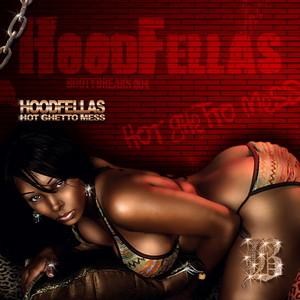 HOODFELLAS - Hot Ghetto Mess