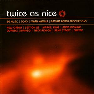 VARIOUS - Twice As Nice : Be Music - Dojo - Kamins - Baker Productions
