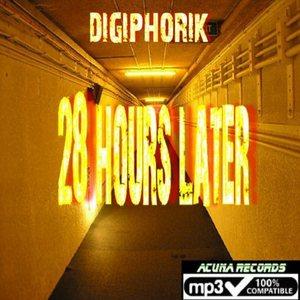 DIGIPHORIK - 28 Hours Later