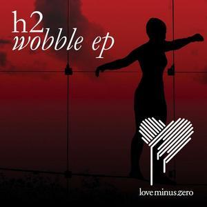 H2 - Wobble EP