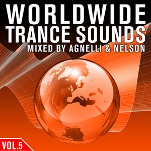 AGNELLI & NELSON/VARIOUS - Worldwide Trance Sounds Vol 5