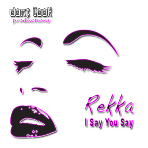REKKA - I Say You Say