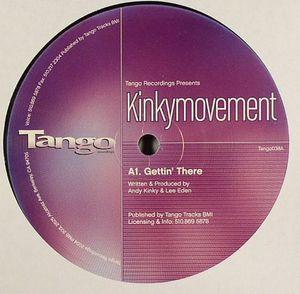 KINKY MOVEMENT - Gettin' There