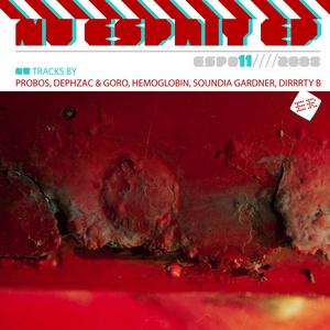 PROBOS/GORO/DEPHZAC/HEMOGLOBIN/SOUNDIA GARDNER/DIRRRTY B - Nu Esprit EP