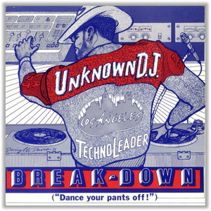 UNKNOWN DJ, The - Breakdown (Dance Your Pants Off!!)