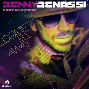 BENASSI, Benny feat CHANNING - Come Fly Away