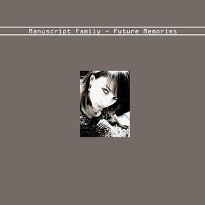 MANUSCRIPT FAMILY - Future Memories