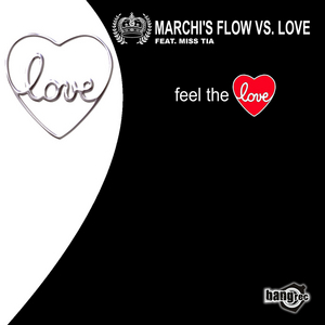 MARCHI'S FLOW vs LOVE feat MISS TIA - Feel The Love