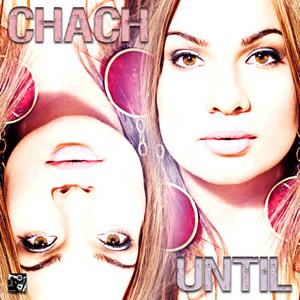 CHACH - Until