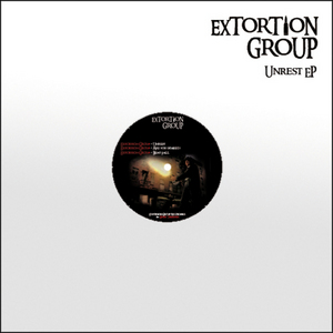 EXTORTION GROUP - Unrest EP