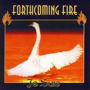 FORTHCOMING FIRE - Je Suis
