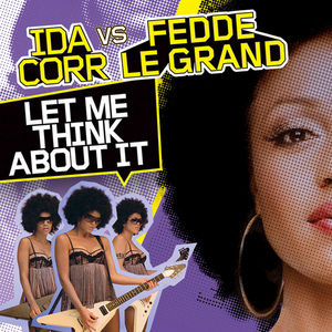 CORR, Ida vs FEDDE LE GRAND - Let Me Think About It