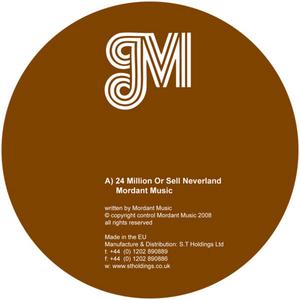 MORDANT MUSIC/VINDICATRIX - 24 Million Or Sell Neverland