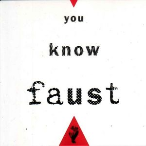 FAUST - You Know Faust