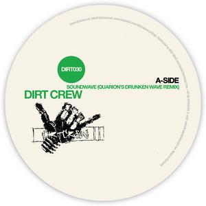 DIRT CREW - Soundwave (remixes)