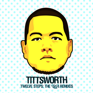 TITTSWORTH - 12 Steps (remixes)