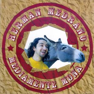 MEDRANO, Herman - Mediamente Mona