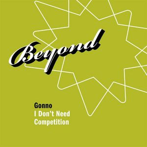 GONNO - I Don't Need Competition