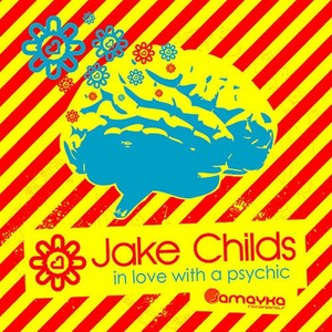 CHILDS, Jake - In Love With A Psychic